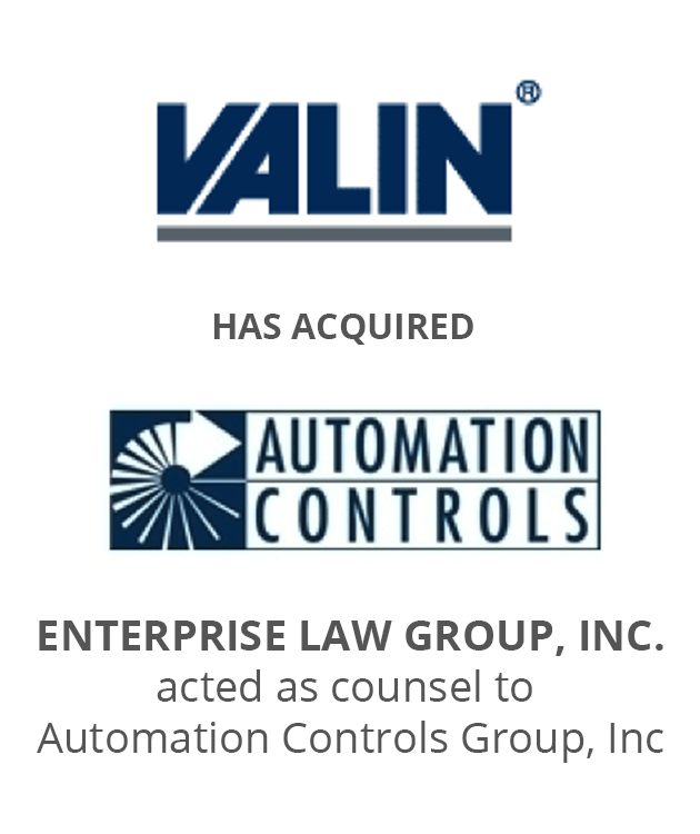 Valin has acquired Automation Controls. Enterprise Law Group, Inc. acted as counsel to Automation Controls Group, Inc.