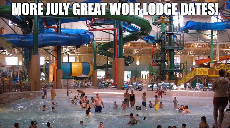 NEW JULY GREAT WOLF LODGE DATES