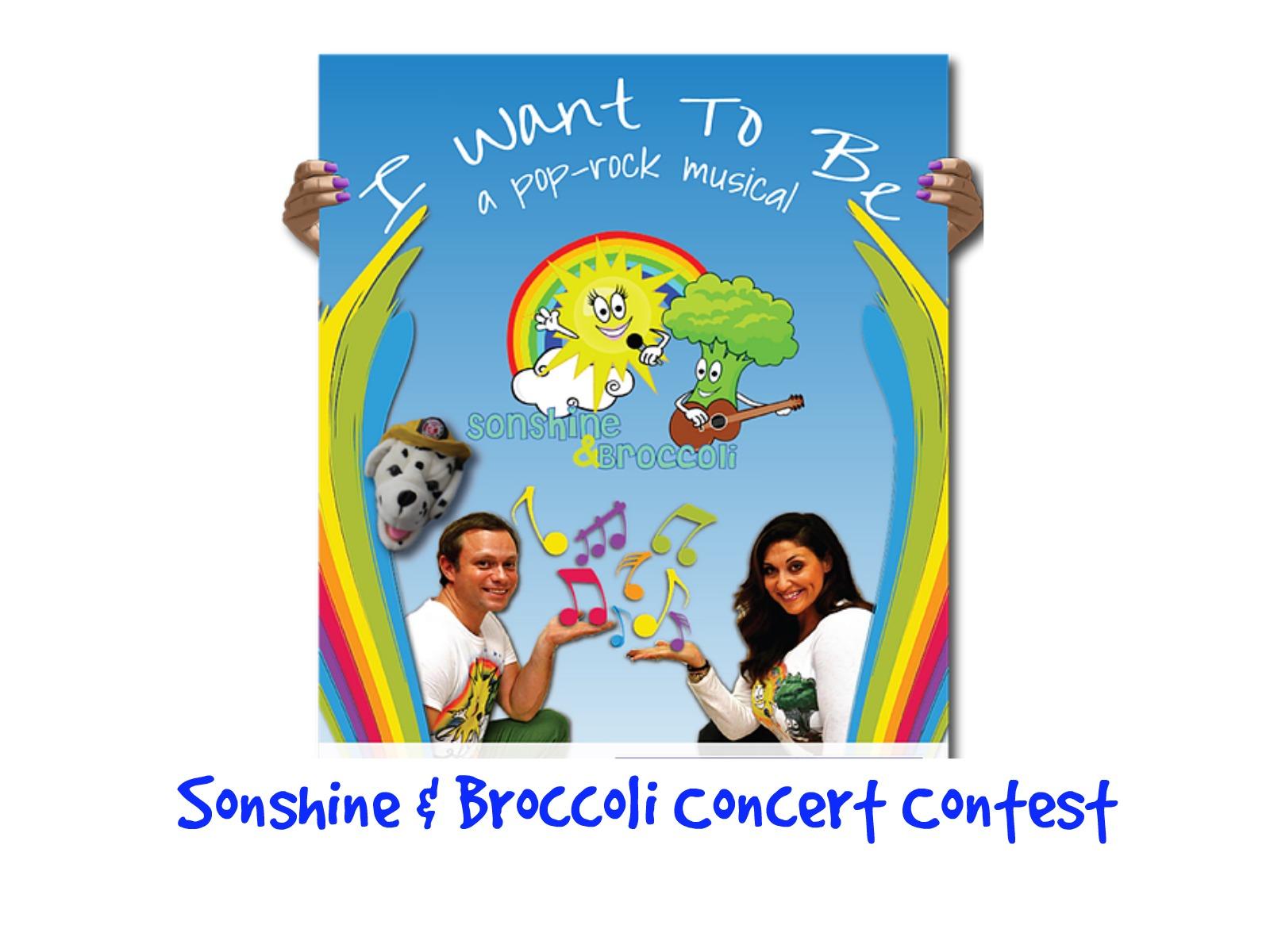 SONSHINE & BROCCOLI CONCERT CONTEST