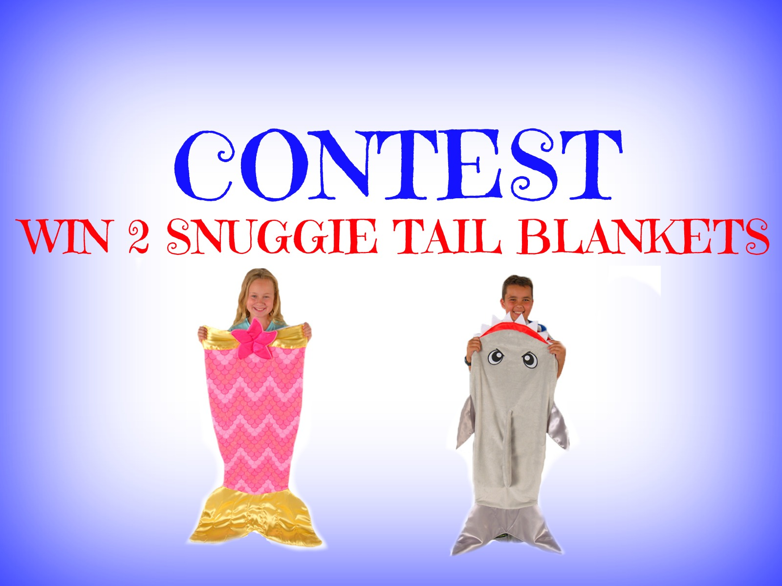 CONTEST: WIN 2 SNUGGIE TAIL BLANKETS