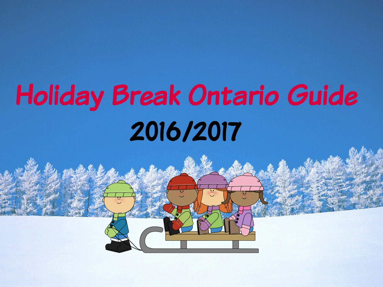 HOLIDAY WINTER BREAK 2016/2017