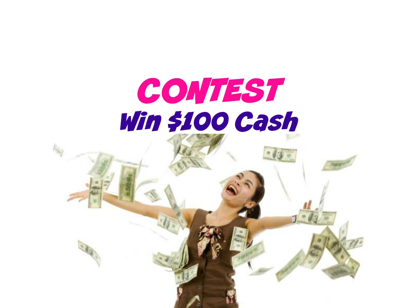 CONTEST: Win A $100 Cash!