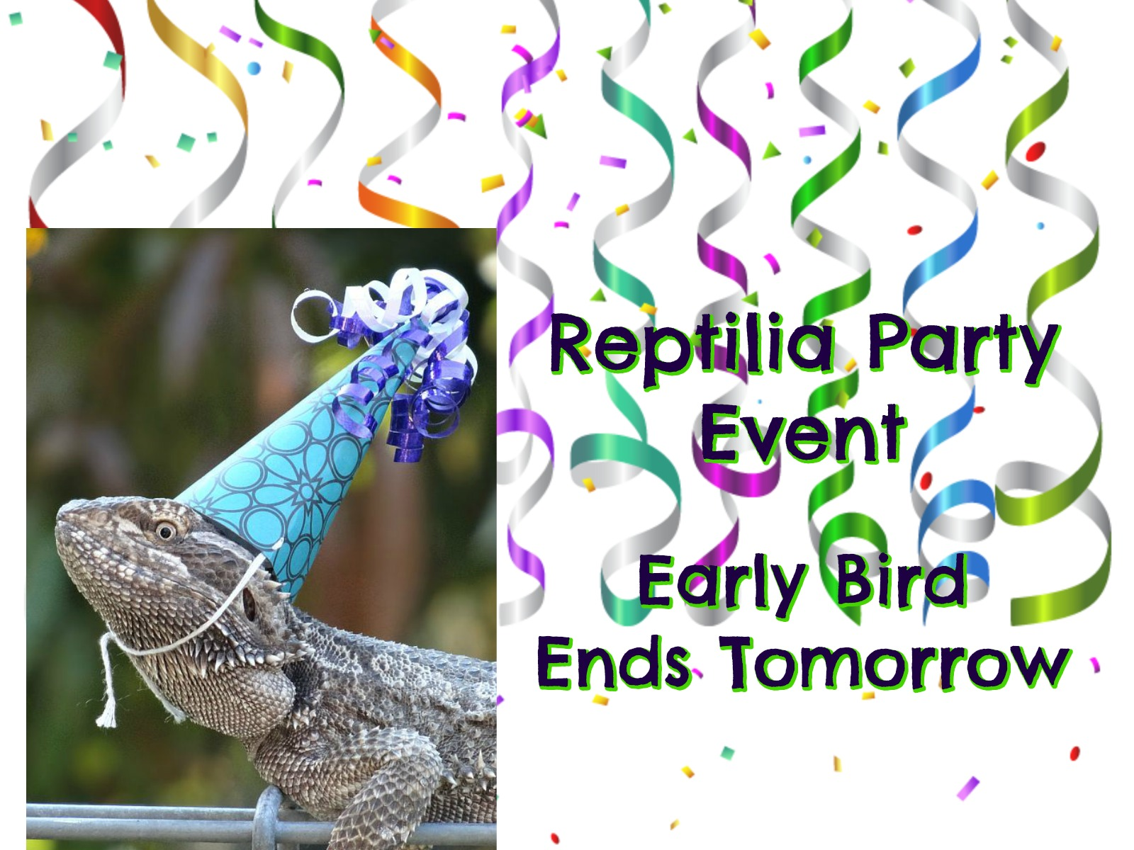 Reptilia Party – Early Bird Ends Tomorrow