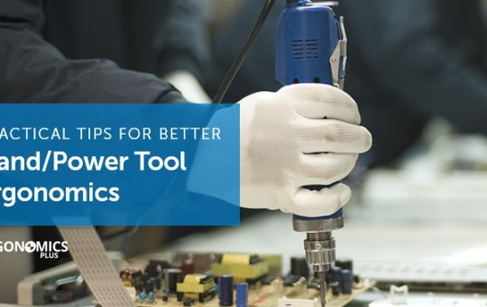 6 Practical Tips for Better Power Tool Ergonomics