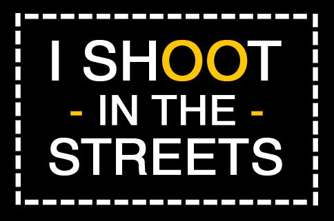I Shoot In The Streets Black