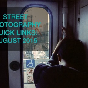 Street Photography Quick Links: August 2015