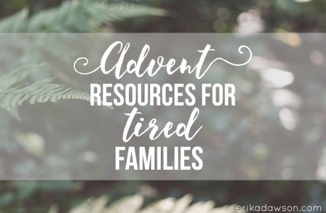 Advent Resources for Tired Families :: 2015 Edition