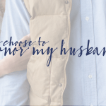 How You Can Honor Your Husband Today