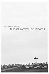 "Richard Beck's ""Slavery of Death"""