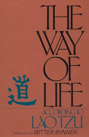 Уиттер Биннер, «Путь Жизни, согласно Лао-цзы» (The Way of Life According to Laotzu)