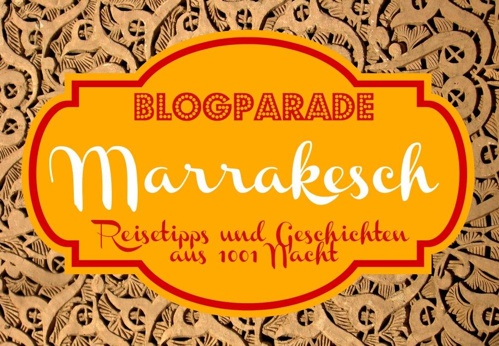 Aufruf zur Blogparade: Marrakesch