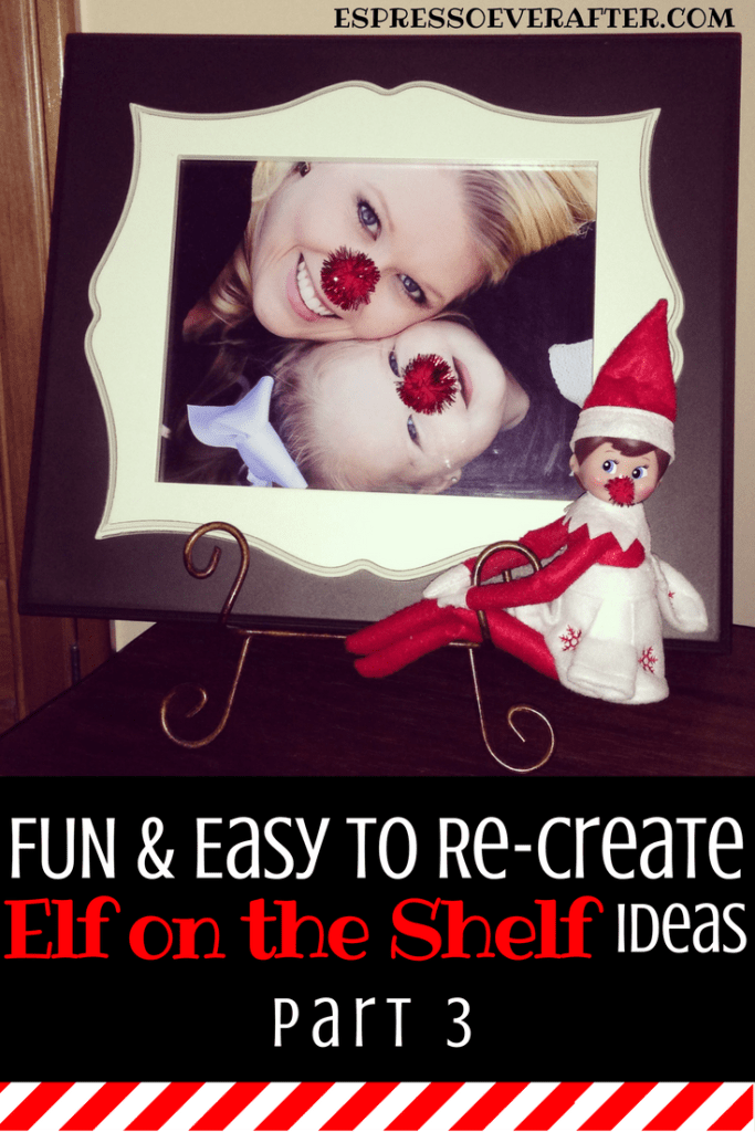 25 EASY TO RE-CREATE ELF ON THE SHELF IDEAS
