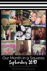 Our Month In 9 Squares is a 9-photo recap of the month, filled with photos and cherished memories. Check out our favorite moments in September 2017!