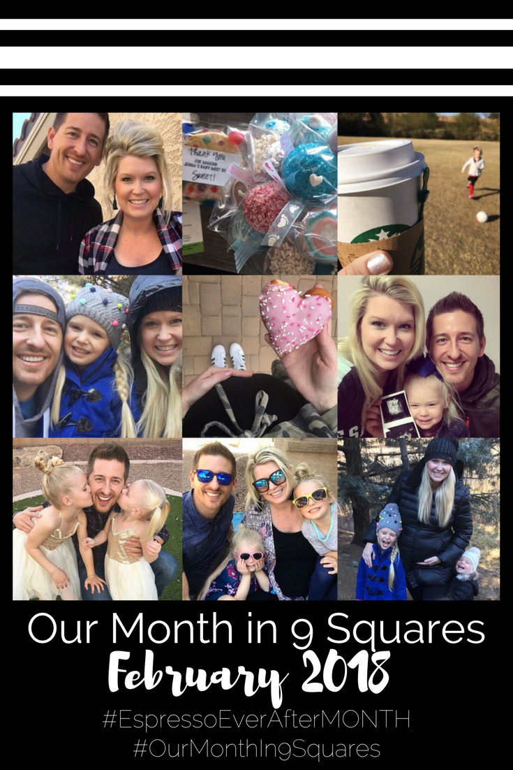 Our Month In 9 Squares is a 9-photo recap of the month, filled with photos and cherished memories. Check out our favorite moments in February 2018!