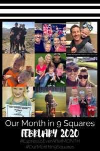 Our Month In 9 Squares is a 9-photo recap of the month, filled with photos and cherished memories. Check out our favorite moments in February 2020.