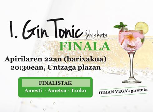 I.  Gin  Tonic  lehiaketako  FINALA  gaur  20:30ean  Untzagan