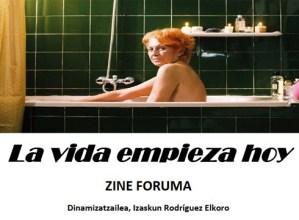 """""""La  vida  empieza  hoy""""  zine-foruma  gaur  Portalean,  Pagatxak  antolatuta"""