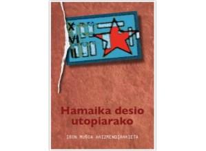 """""""Hamaika desio utopiarako"""" liburuari buruzko solasaldia, gaur 19:00etan Kultun"""