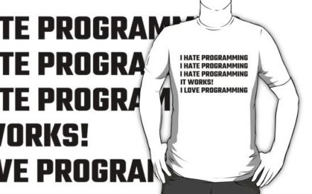 I hate programming, It works, I love programming