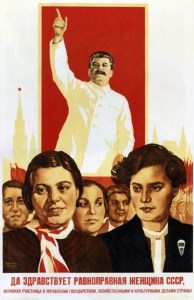 """Long live the equitable woman of the USSR!"""