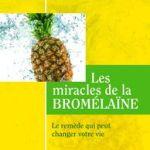 Dr Luc Bodin, les Miracles de la Bromélaïne