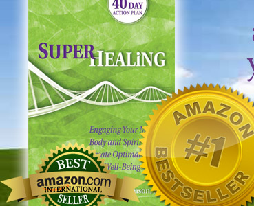 How To Create Optimal Health and Well-Being:  Lessons from Super Healing