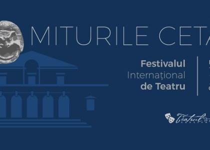 Festivalul de teatru MITURILE CETĂŢII, la Constanţa. Află PROGRAMUL COMPLET