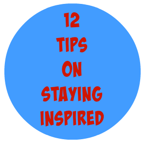 12 tips on staying inspired