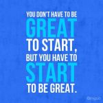 you dont have to be great to start but you do have to start to be great1 150x150 Life Is Simple!