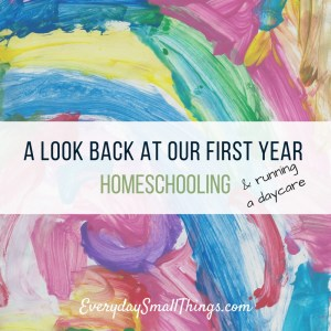 A Look Back At Our First Year Homeschooling :: EverydaySmallThings.com