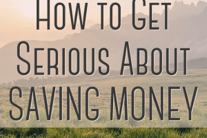 Do you want to get serious about saving money? Here's a few tips from someone who paid off $45,000 in debt and saved $50,000 for a down payment on a home.
