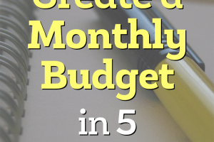 Has the idea of budgeting intimidated you? Learn how to create a monthly budget in 5 easy steps so you can start working toward your financial goals.