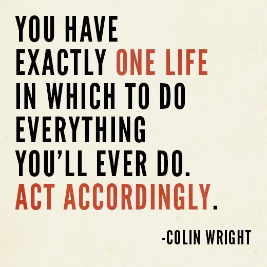 Colin Wright 'one life' quote