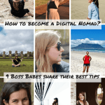 How to become a Digital Nomad: 9 boss babes share their best tips!