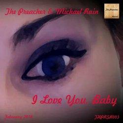 The Preacher Michael Rain I Love You Baby the Preacher Records