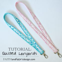 Faith and Fabric - Quilted Lanyard Tutorial