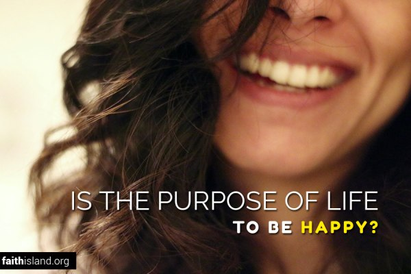 Is the purpose of life to be happy?