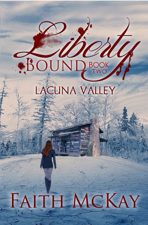 Liberty Bound by Faith McKay