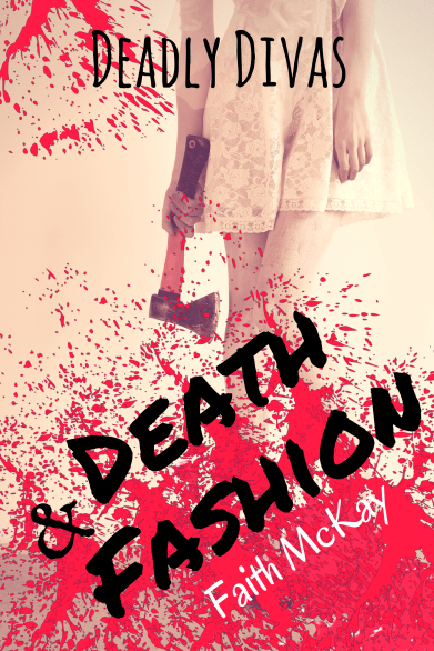 Death & Fashion by Faith McKay