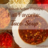 Fall Favorite: Taco Soup  (Faith-in-Action Fridays)
