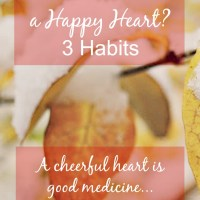 How to Cultivate a Happy Heart? 3 Habits