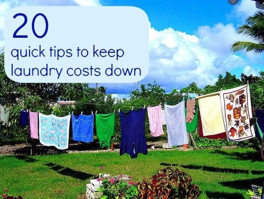 20 quick tips tio keep laundry costs down