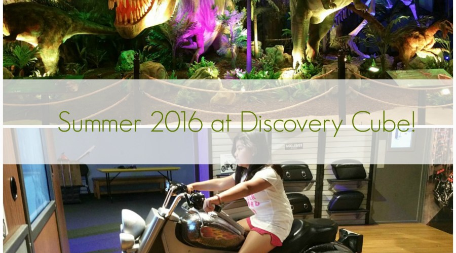 Summer 2016 at Discovery Cube!