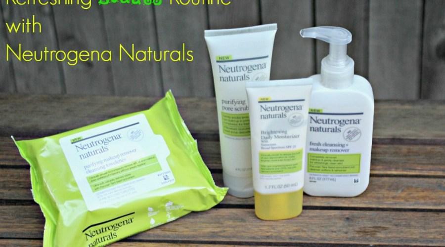 Refreshing Beauty Routine with Neutrogena Naturals