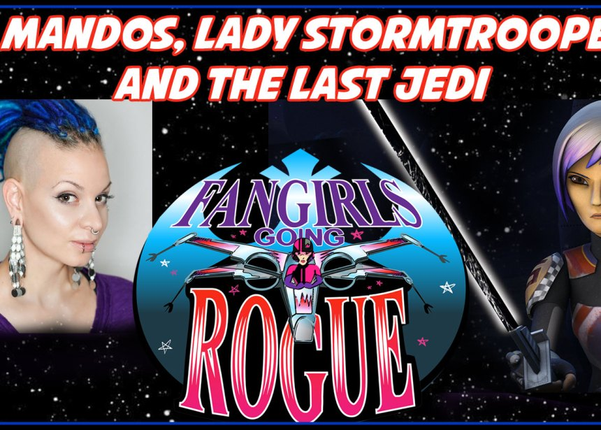 Episode #41: Mandalorians, Lady Stormtroopers and The Last Jedi