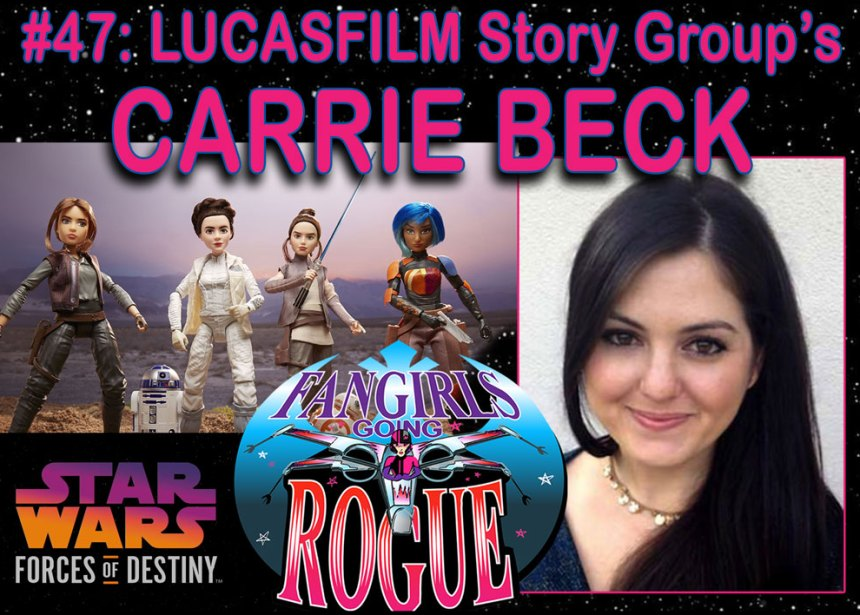 Episode #47: Lucasfilm Story Group's Carrie Beck