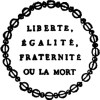 liberty, equality, brotherhood, or death