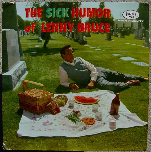 Lenny Bruce / The Sick Humor Of Lenny Bruce