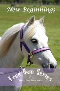 New Beginnings, book 1 of the Free Rein Series