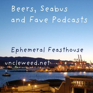 beers, seabus and podcasts - ephemeral feasthouse